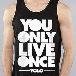 YOLO You Only Live Once TANK Drake Wayne Young Money NEW