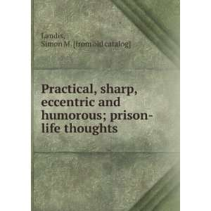; prison life thoughts Simon M. [from old catalog] Landis Books
