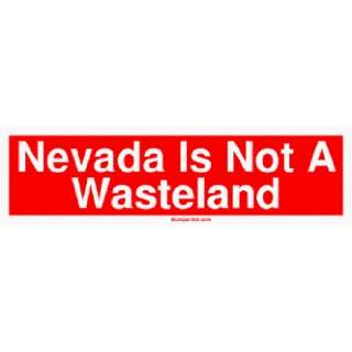 Nevada Is Not A Wasteland Large Bumper Sticker Automotive