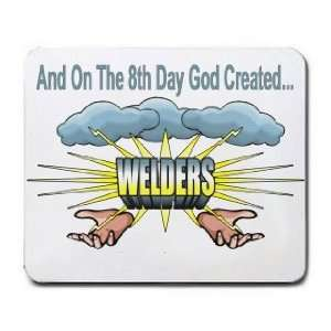 And On The 8th Day God Created WELDERS Mousepad