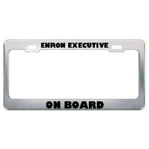 Enron Executive On Board On Board License Plate Frame Tag